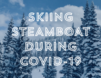 Skiing Steamboat During COVID-19